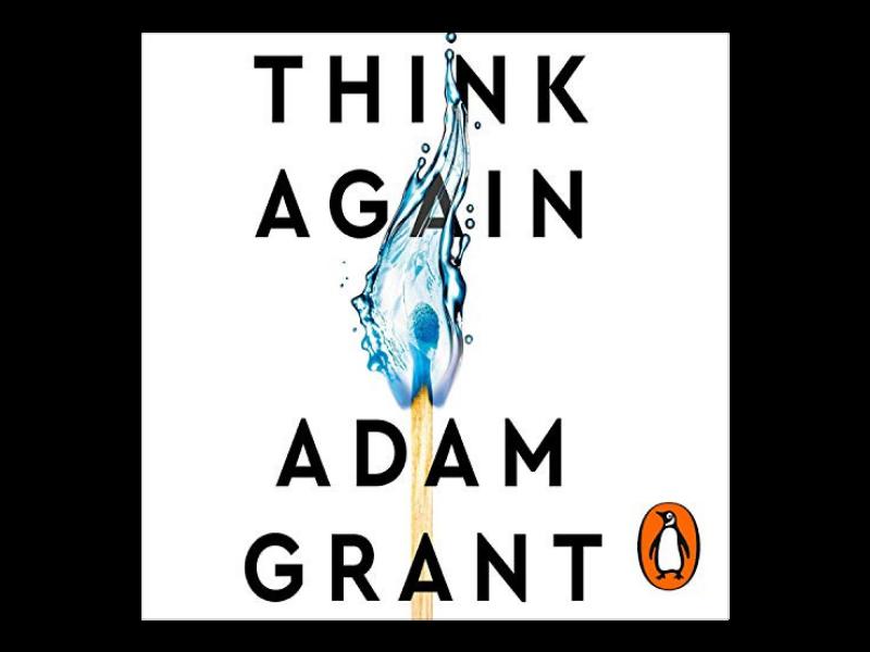 Think Again – Adam Grant